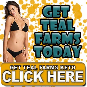 Order Teal Farms Keto Now!